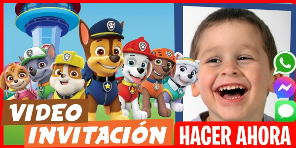 Hacer Video Invitación Paw Patrol Marshall Chase Rubble